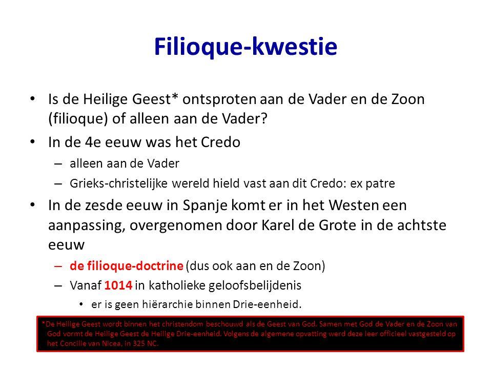 Filioque-kwestie • Is de Heilige Geest* ontsproten aan de Vader en de Zoon (filioque) of alleen aan de Vader.