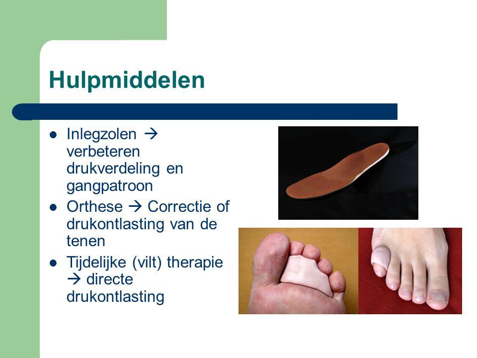 Hulpmiddelen  Inlegzolen  verbeteren drukverdeling en gangpatroon  Orthese  Correctie of drukontlasting van de tenen  Tijdelijke (vilt) therapie  directe drukontlasting