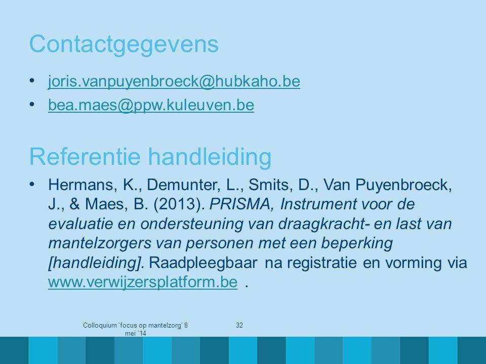 Contactgegevens • joris.vanpuyenbroeck@hubkaho.be joris.vanpuyenbroeck@hubkaho.be • bea.maes@ppw.kuleuven.be bea.maes@ppw.kuleuven.be Referentie handl