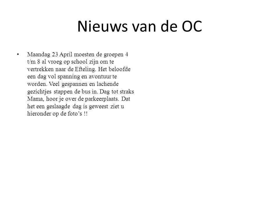 Nieuws van de OC •Maandag 23 April moesten de groepen 4 t/m 8 al vroeg op school zijn om te vertrekken naar de Efteling.