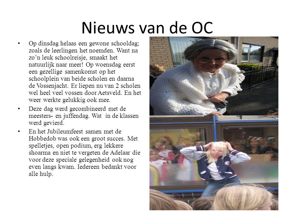 Nieuws van de OC •Op dinsdag helaas een gewone schooldag; zoals de leerlingen het noemden.