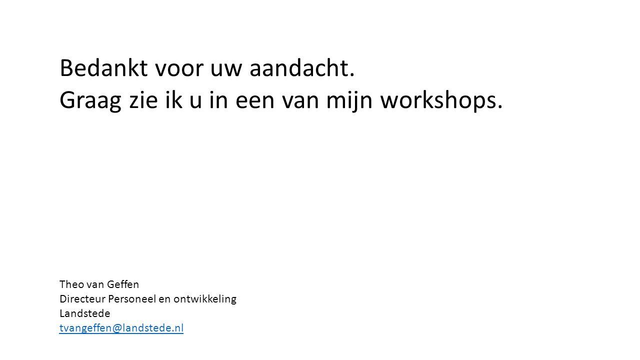 Bedankt voor uw aandacht.Graag zie ik u in een van mijn workshops.