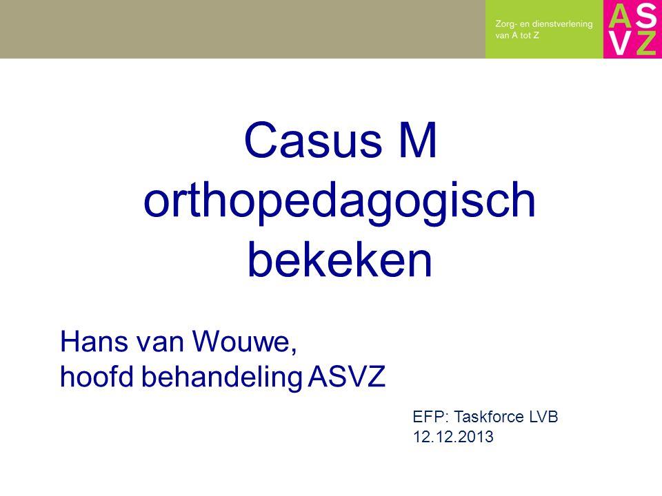Website: www.asvz.nl/triple-C Mail: hvwouwe@asvz.nl Twitter: @hansvanwouwe Hans van Wouwe, hoofd behandeling ASVZ