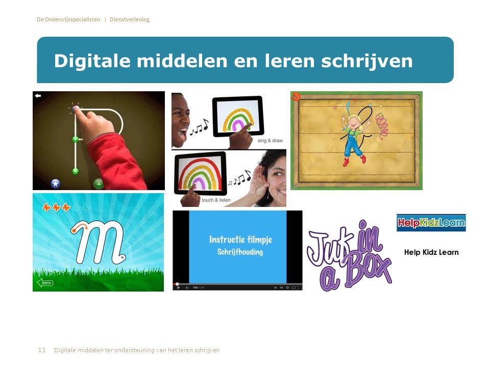 De Onderwijsspecialisten | Dienstverlening Digitale middelen en leren schrijven 11 Digitale middelen ter ondersteuning van het leren schrijven