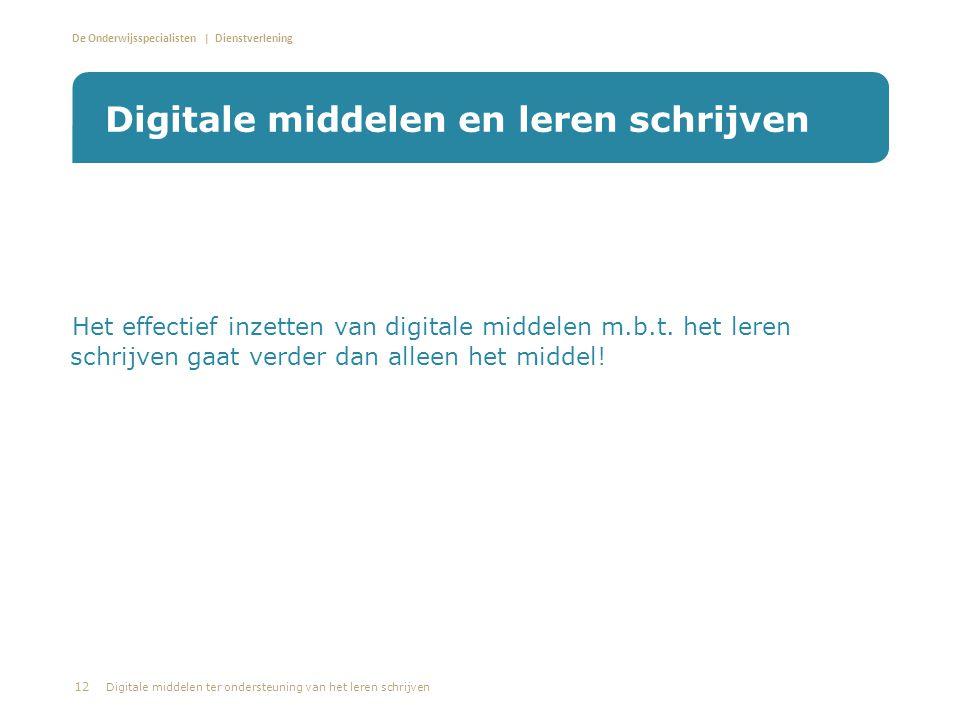 De Onderwijsspecialisten | Dienstverlening • Het effectief inzetten van digitale middelen m.b.t. het leren schrijven gaat verder dan alleen het middel