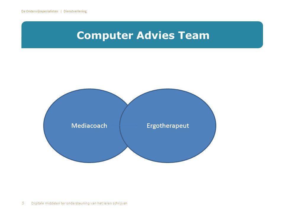 De Onderwijsspecialisten | Dienstverlening Computer Advies Team 5 Digitale middelen ter ondersteuning van het leren schrijven MediacoachErgotherapeut