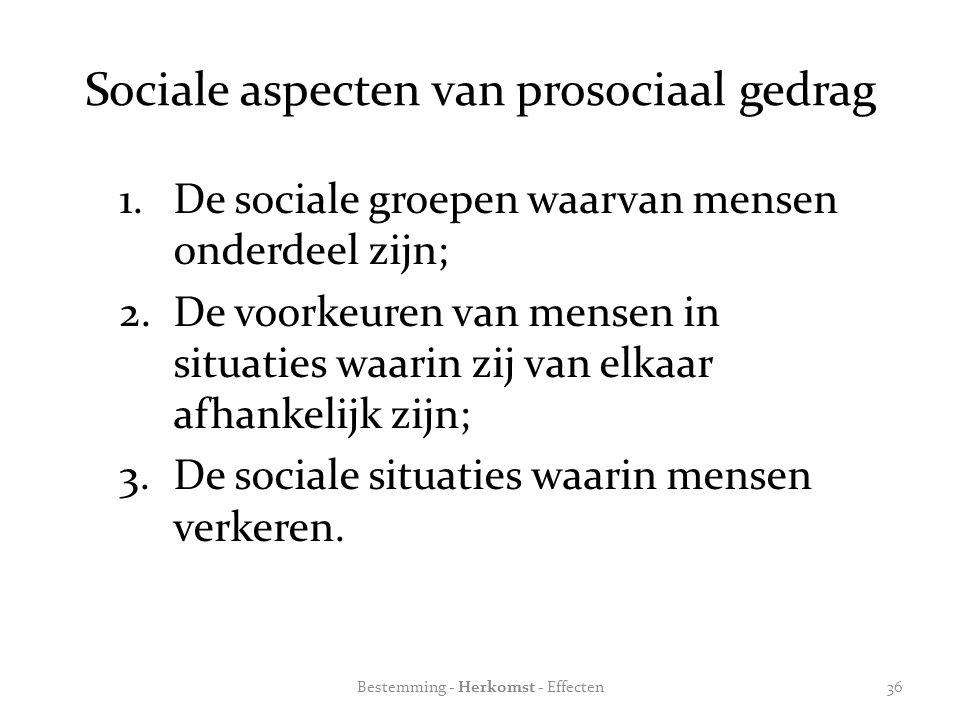 Sociale aspecten van prosociaal gedrag 1.De sociale groepen waarvan mensen onderdeel zijn; 2.De voorkeuren van mensen in situaties waarin zij van elkaar afhankelijk zijn; 3.De sociale situaties waarin mensen verkeren.