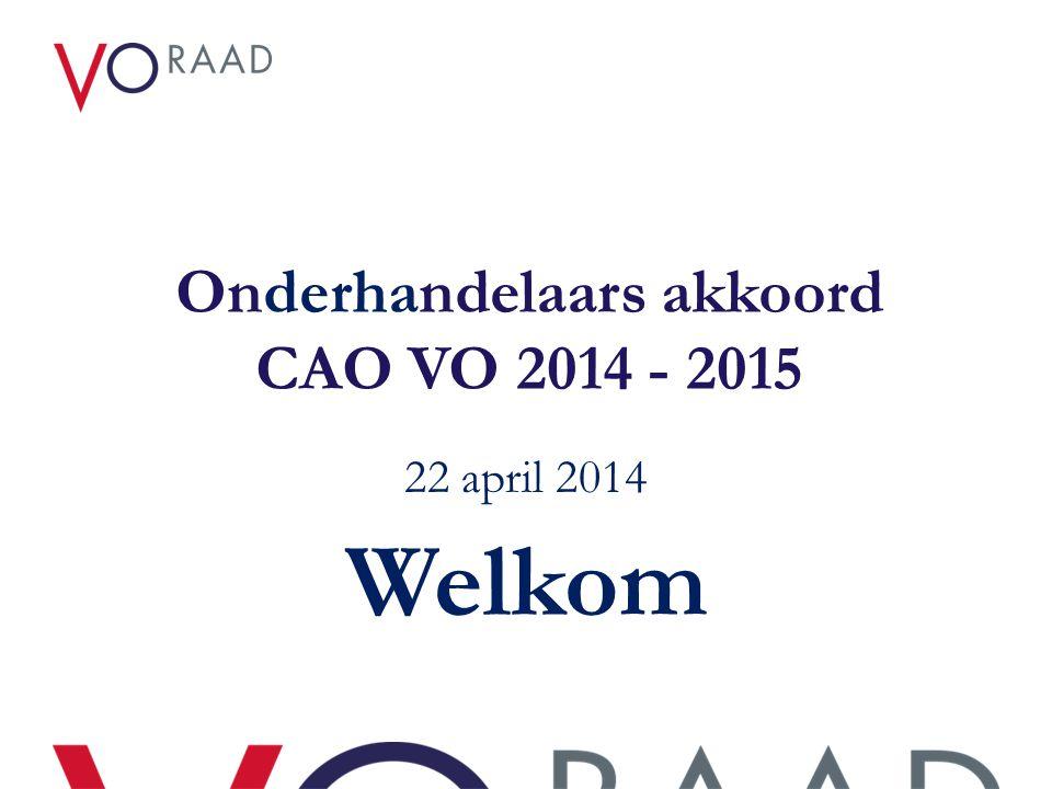 Onderhandelaars akkoord CAO VO 2014 - 2015 22 april 2014 Welkom