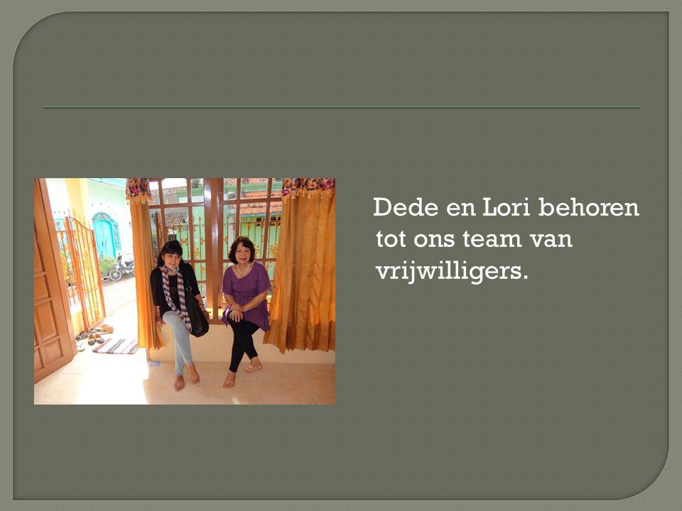 Dede en Lori behoren tot ons team van vrijwilligers.