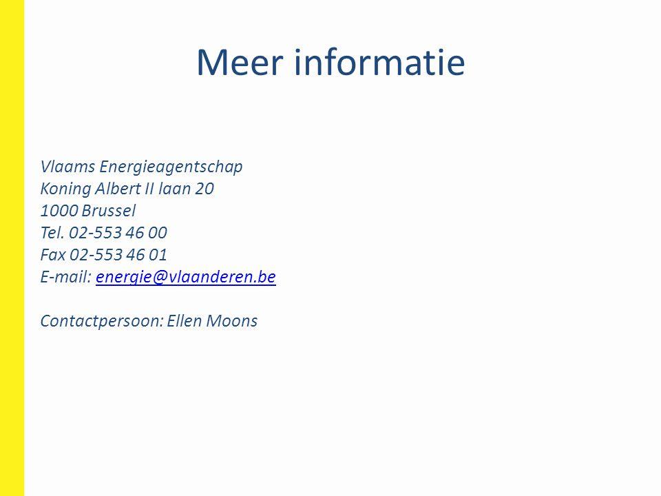 Meer informatie Vlaams Energieagentschap Koning Albert II laan 20 1000 Brussel Tel. 02-553 46 00 Fax 02-553 46 01 E-mail: energie@vlaanderen.beenergie
