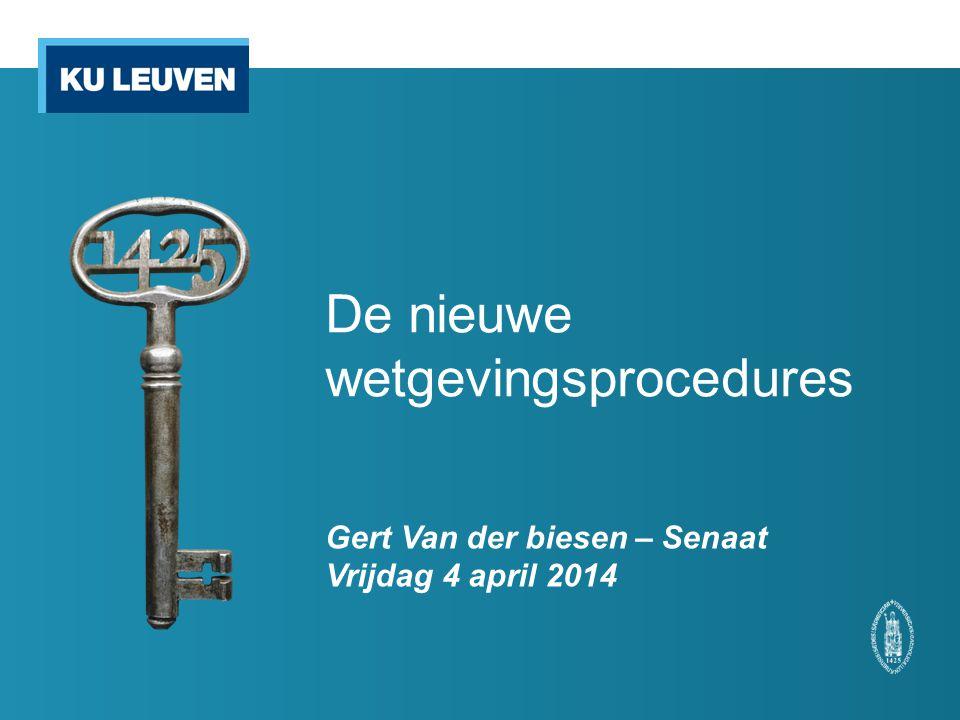 De nieuwe wetgevingsprocedures Gert Van der biesen – Senaat Vrijdag 4 april 2014