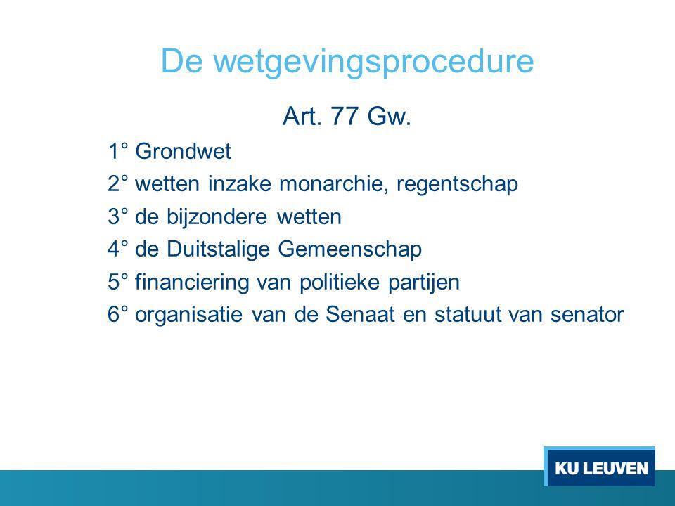 De wetgevingsprocedure Art.77 Gw.