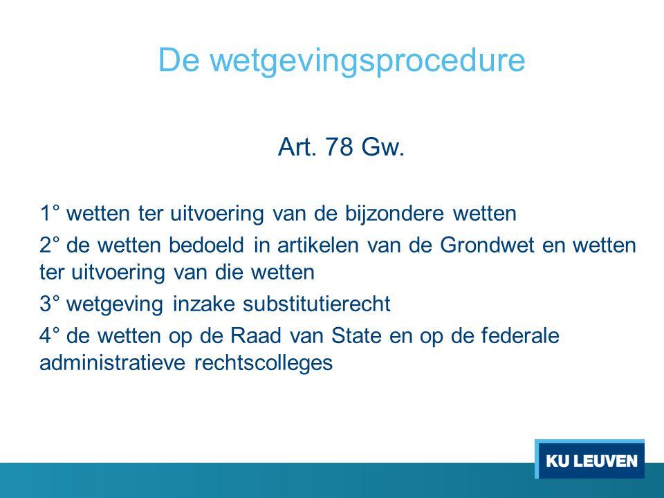 De wetgevingsprocedure Art.78 Gw.