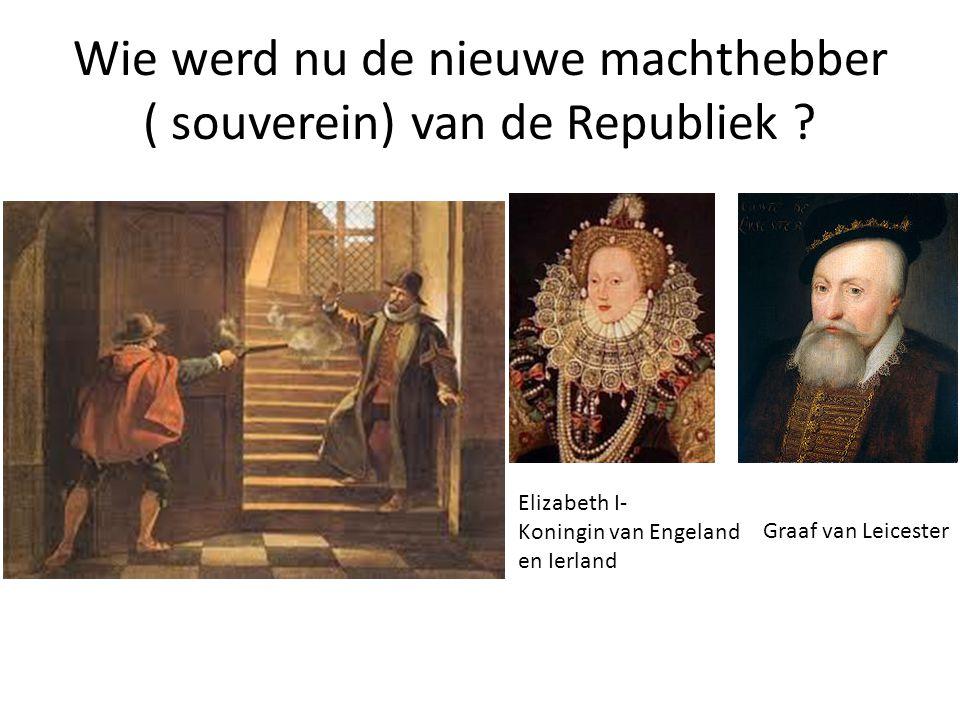 Wie werd nu de nieuwe machthebber ( souverein) van de Republiek .