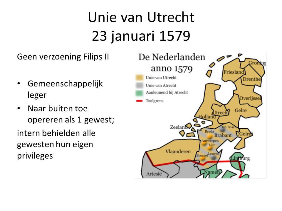 1581 Plakkaat van Verlatinghe • Filips II had Willem van Oranje in de ban gedaan • Nu braken de opstandelingen definitief met Filips II