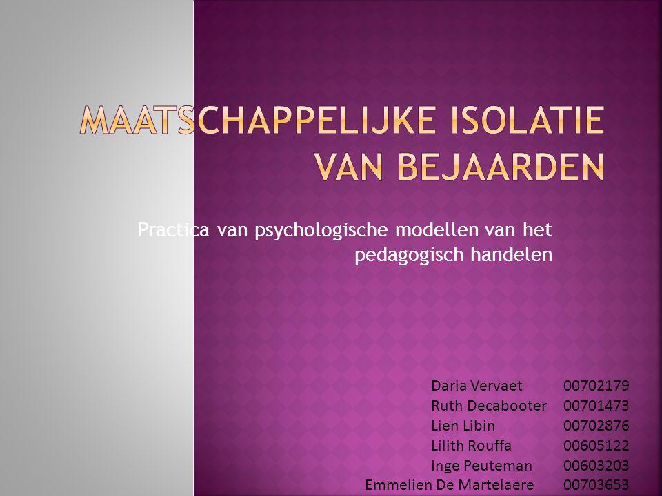 Practica van psychologische modellen van het pedagogisch handelen Daria Vervaet00702179 Ruth Decabooter00701473 Lien Libin00702876 Lilith Rouffa00605122 Inge Peuteman00603203 Emmelien De Martelaere00703653