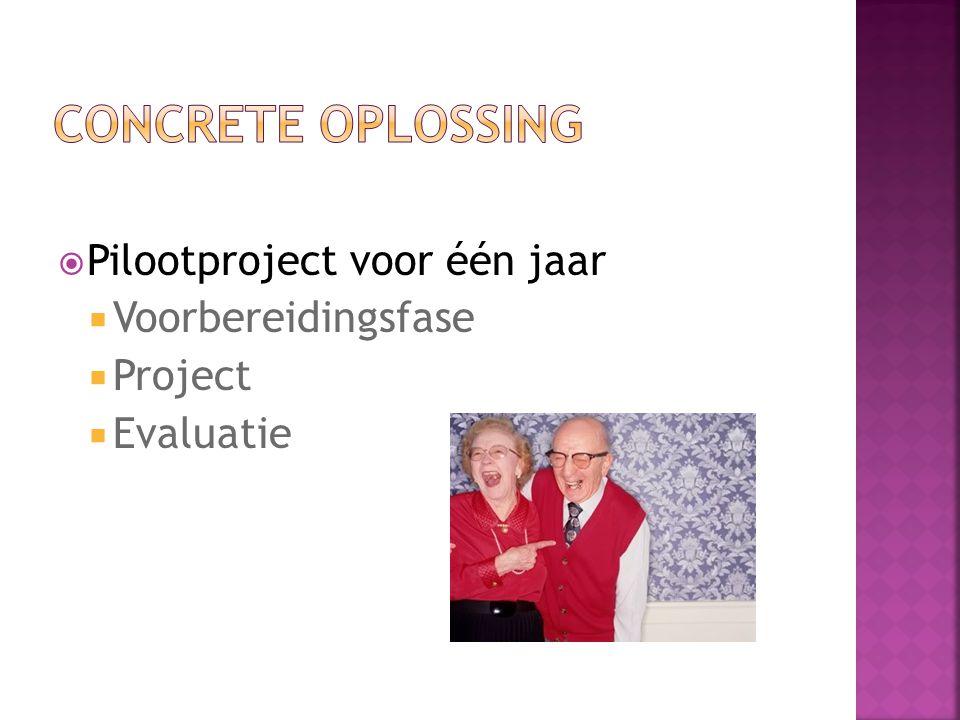  Pilootproject voor één jaar  Voorbereidingsfase  Project  Evaluatie