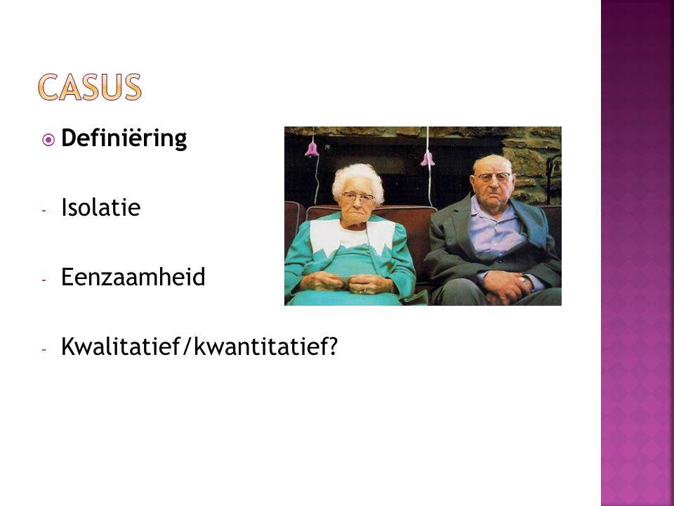  Definiëring - Isolatie - Eenzaamheid - Kwalitatief/kwantitatief?