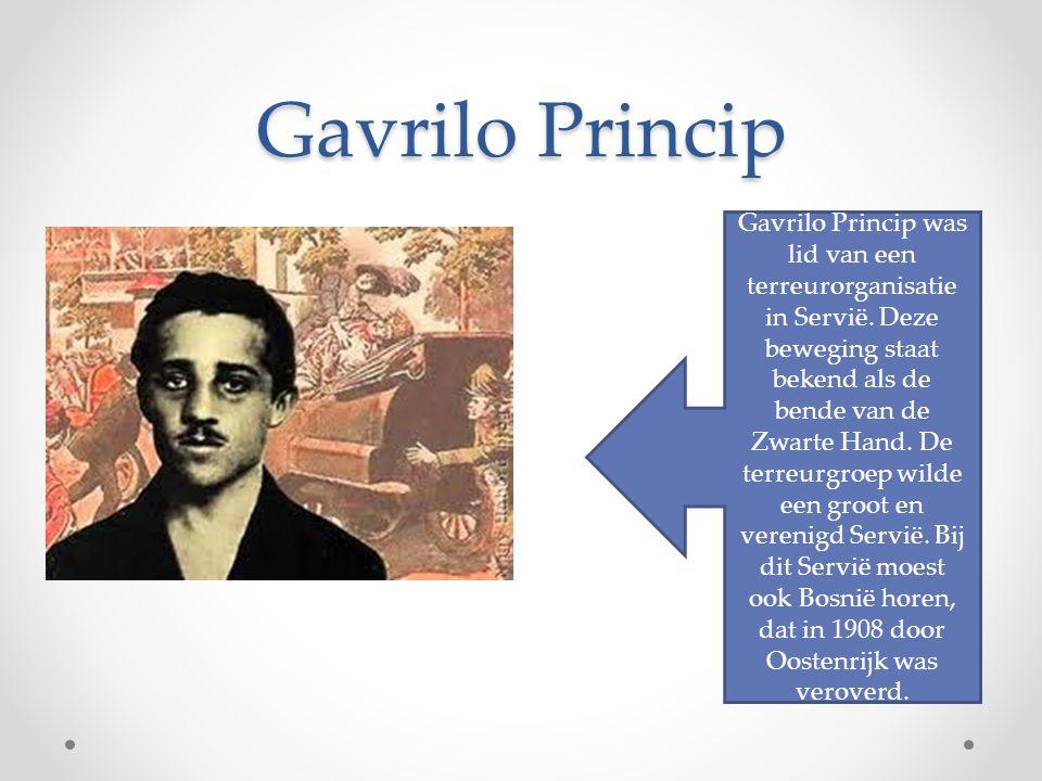 Gavrilo Princip Gavrilo Princip was lid van een terreurorganisatie in Servië. Deze beweging staat bekend als de bende van de Zwarte Hand. De terreurgr