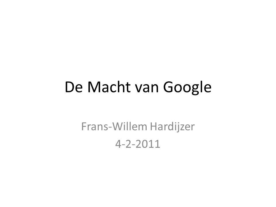 De Macht van Google Frans-Willem Hardijzer 4-2-2011