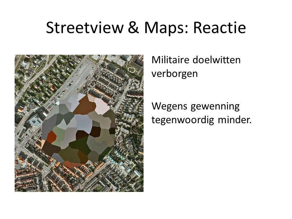 Streetview & Maps: Reactie Militaire doelwitten verborgen Wegens gewenning tegenwoordig minder.