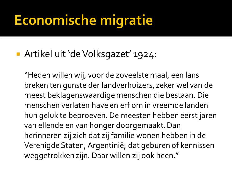  Artikel uit 'de Volksgazet' 1924: Heden willen wij, voor de zoveelste maal, een lans breken ten gunste der landverhuizers, zeker wel van de meest beklagenswaardige menschen die bestaan.
