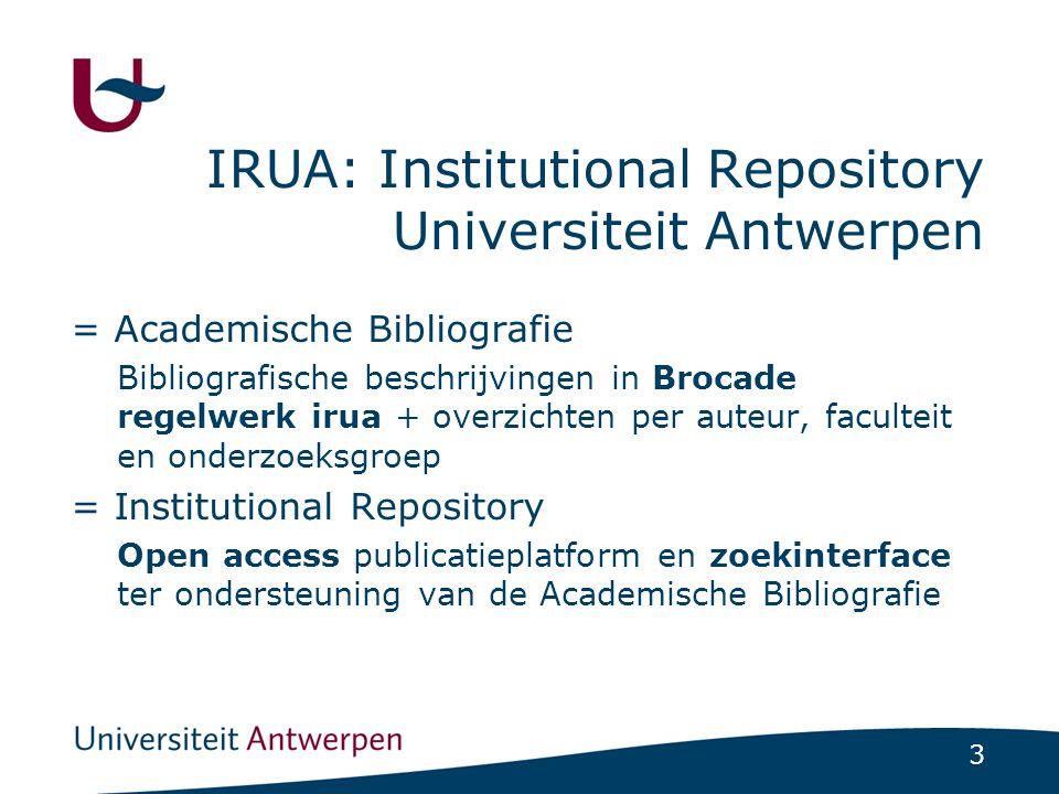 4 IRUA •Historiek: -Academische Bibliografie (beheerd door UA-bibliotheek vanaf 1991); -IRUA Dspace (2008-2013) = synchronisatie met AB; -IRUA Brocade (juli 2013- …) = Brocade desktop en services.