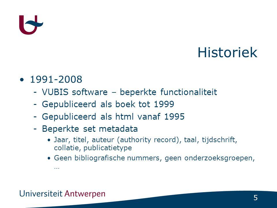 5 Historiek •1991-2008 -VUBIS software – beperkte functionaliteit -Gepubliceerd als boek tot 1999 -Gepubliceerd als html vanaf 1995 -Beperkte set meta