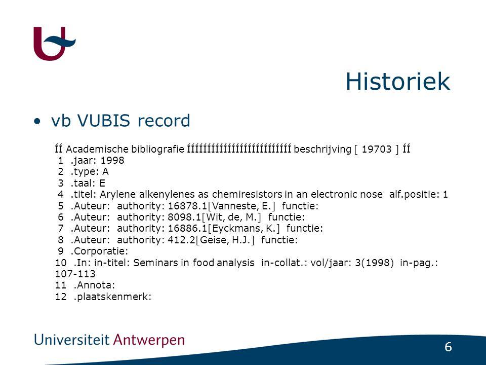 7 Historiek •2008 -conversie VUBIS records naar Brocade; -verrijking metadata; -verbeterde HTML; -rapporterings- en export tools; -synchronisatie met Dspace.