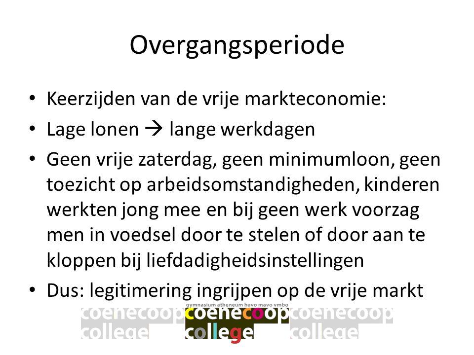 Overgangsperiode • Keerzijden van de vrije markteconomie: • Lage lonen  lange werkdagen • Geen vrije zaterdag, geen minimumloon, geen toezicht op arb