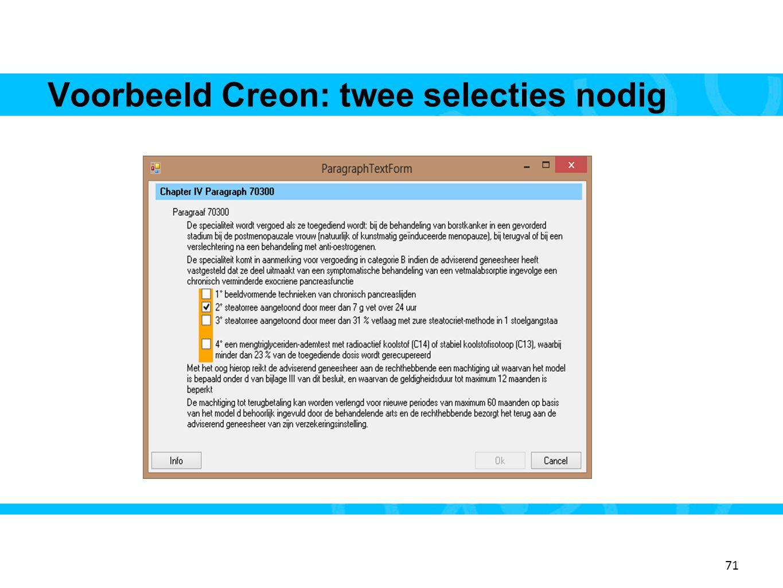 71 Voorbeeld Creon: twee selecties nodig 19 71