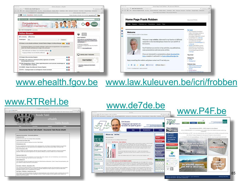 85 www.P4F.be www.de7de.be www.RTReH.be www.ehealth.fgov.bewww.law.kuleuven.be/icri/frobben