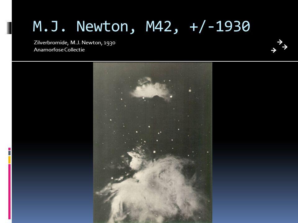 M.J. Newton, M42, +/-1930 Zilverbromide, M.J. Newton, 1930 Anamorfose Collectie