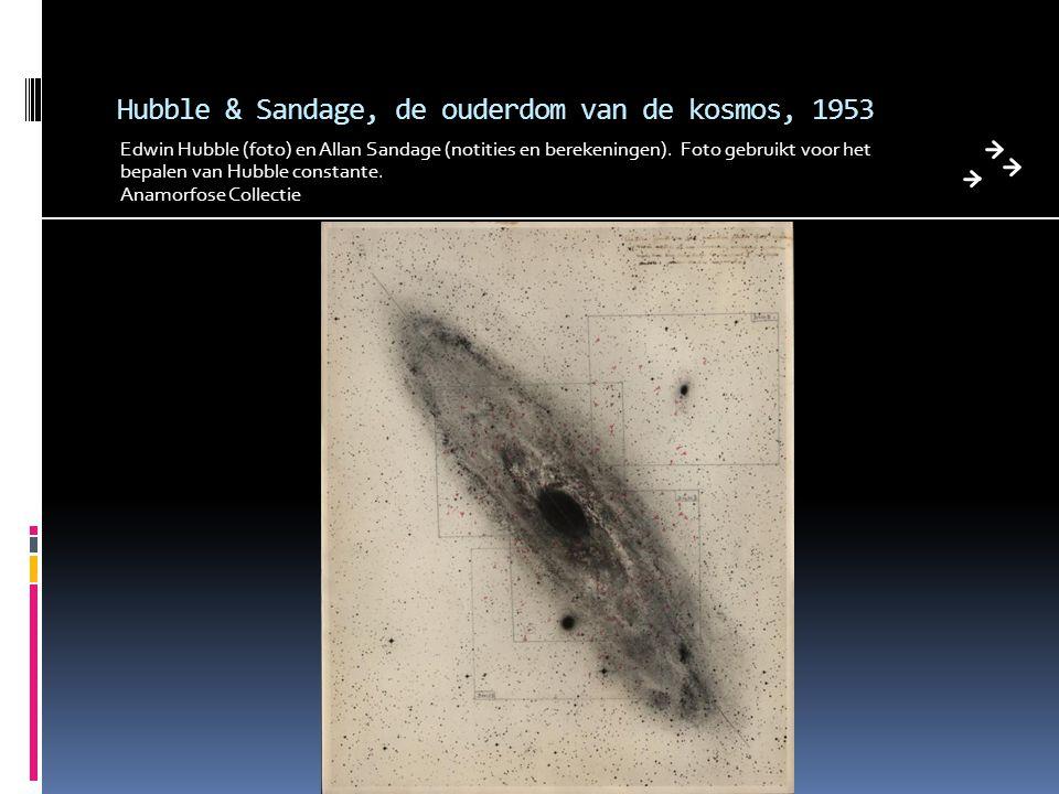 Hubble & Sandage, de ouderdom van de kosmos, 1953 Edwin Hubble (foto) en Allan Sandage (notities en berekeningen). Foto gebruikt voor het bepalen van