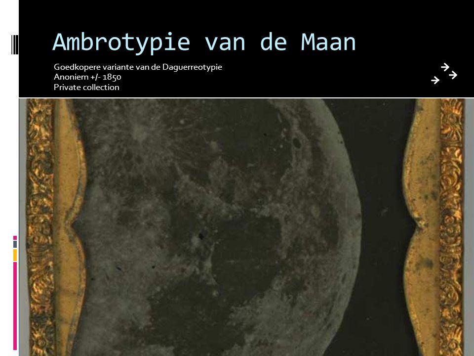 Ambrotypie van de Maan Goedkopere variante van de Daguerreotypie Anoniem +/- 1850 Private collection