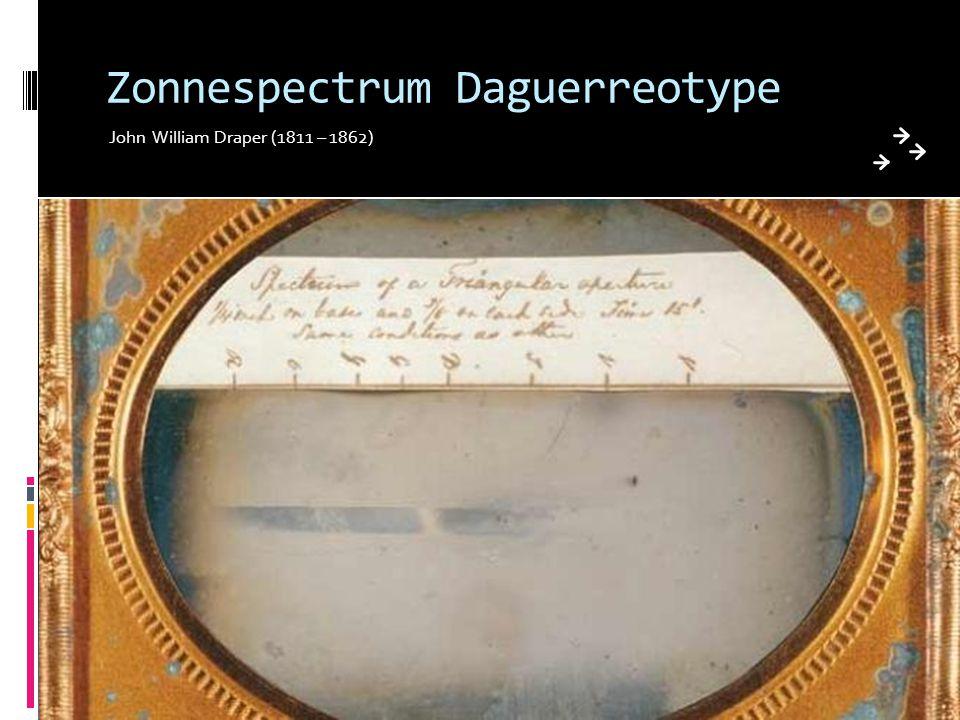 Zonnespectrum Daguerreotype John William Draper (1811 – 1862)