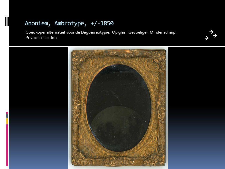 Anoniem, Ambrotype, +/-1850 Goedkoper alternatief voor de Daguerreotypie. Op glas. Gevoeliger. Minder scherp. Private collection