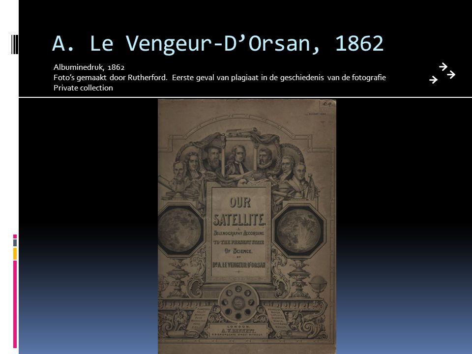 A. Le Vengeur-D'Orsan, 1862 Albuminedruk, 1862 Foto's gemaakt door Rutherford. Eerste geval van plagiaat in de geschiedenis van de fotografie Private