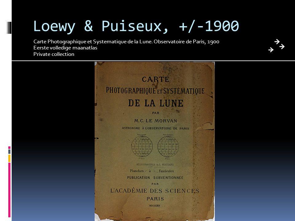 Loewy & Puiseux, +/-1900 Carte Photographique et Systematique de la Lune. Observatoire de Paris, 1900 Eerste volledige maanatlas Private collection