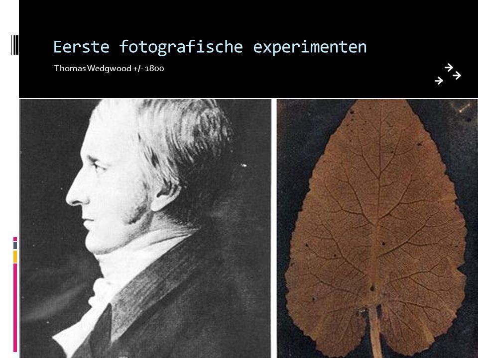 Eerste fotografische experimenten Thomas Wedgwood +/- 1800