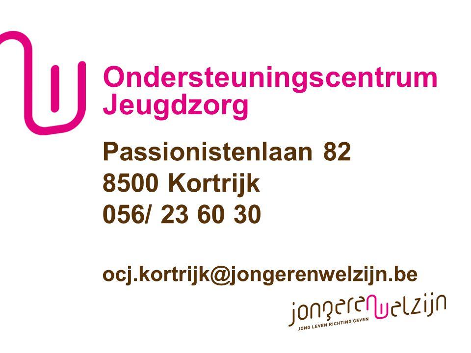 Ondersteuningscentrum Jeugdzorg Passionistenlaan 82 8500 Kortrijk 056/ 23 60 30 ocj.kortrijk@jongerenwelzijn.be
