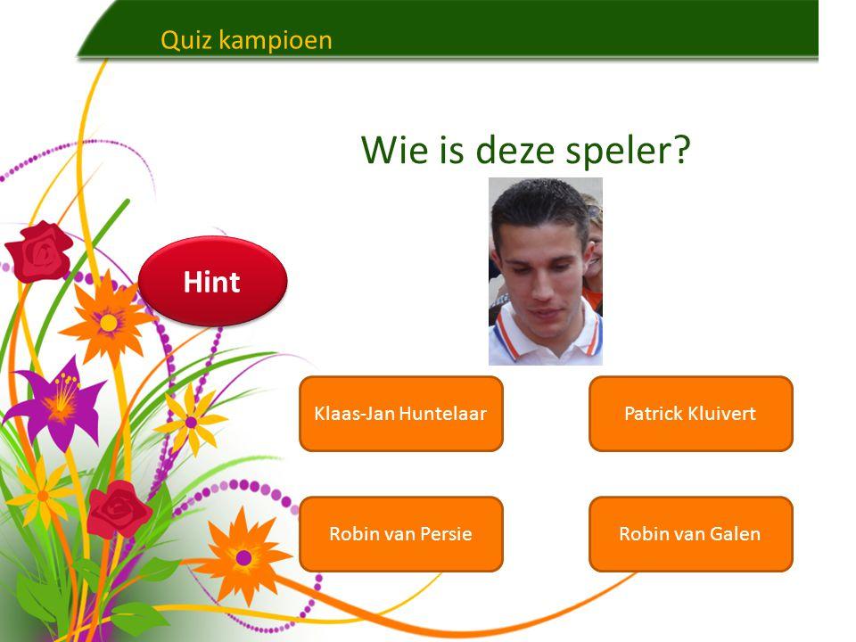 Quiz kampioen Klaas-Jan HuntelaarPatrick Kluivert Robin van PersieRobin van Galen Wie is deze speler.