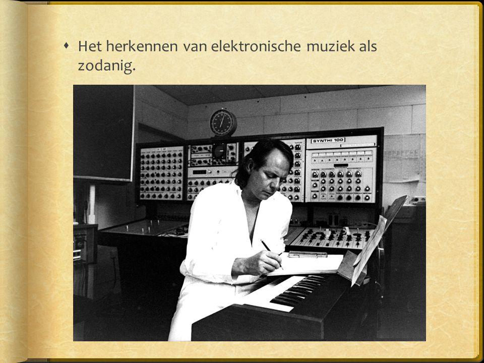  Het herkennen van elektronische muziek als zodanig.