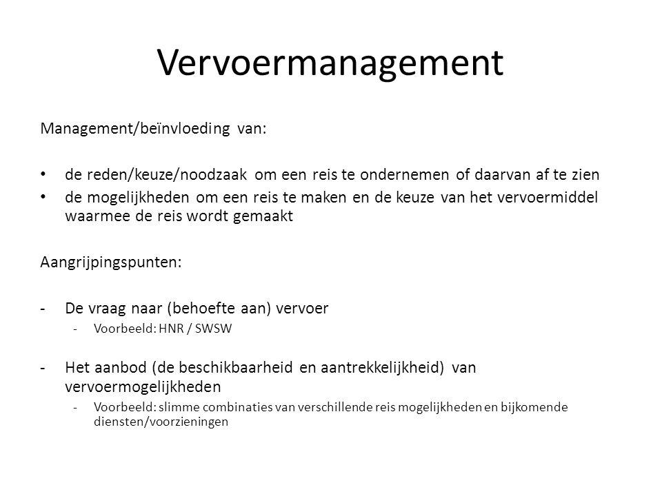 Vervoermanagement Management/beïnvloeding van: • de reden/keuze/noodzaak om een reis te ondernemen of daarvan af te zien • de mogelijkheden om een rei
