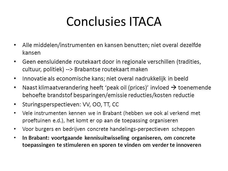 Conclusies ITACA • Alle middelen/instrumenten en kansen benutten; niet overal dezelfde kansen • Geen eensluidende routekaart door in regionale verschi