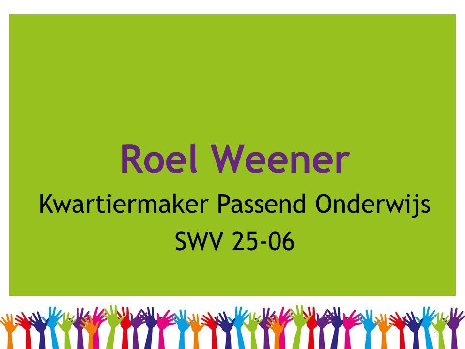 4 Roel Weener Kwartiermaker Passend Onderwijs SWV 25-06
