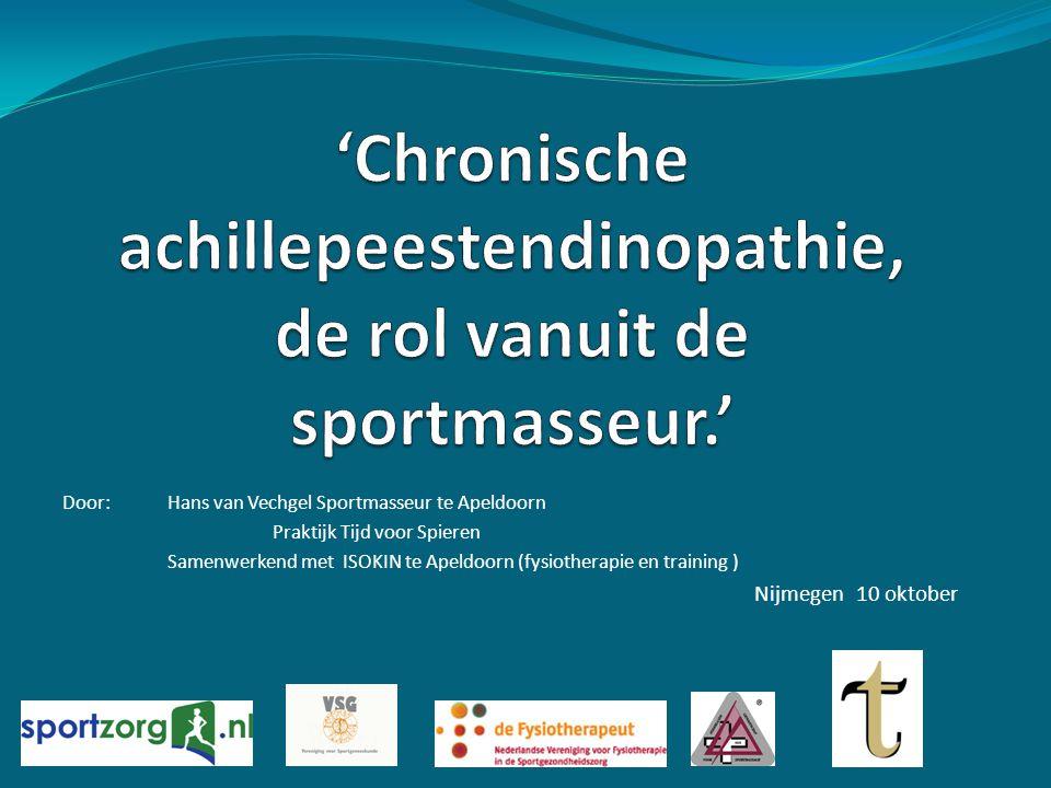 Door:Hans van Vechgel Sportmasseur te Apeldoorn Praktijk Tijd voor Spieren Samenwerkend met ISOKIN te Apeldoorn (fysiotherapie en training ) Nijmegen 10 oktober