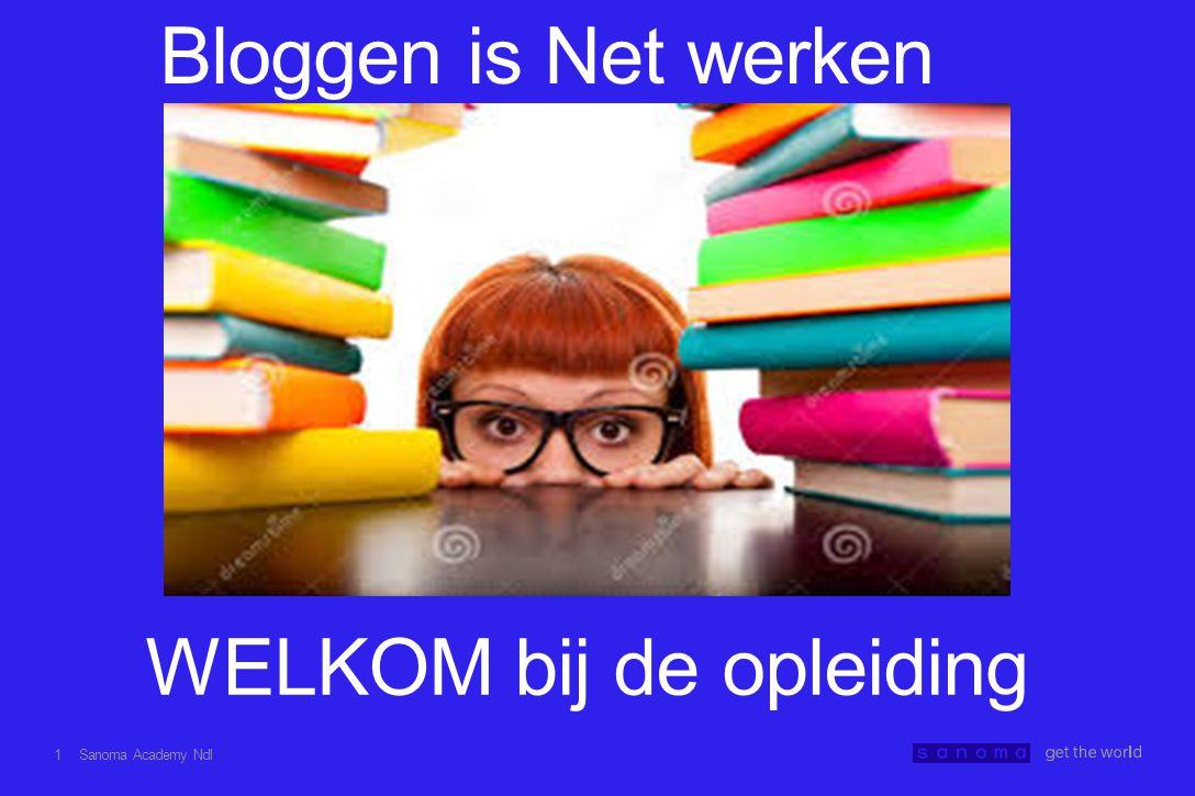 Bloggen is Net werken WELKOM bij de opleiding Sanoma Academy Ndl 1