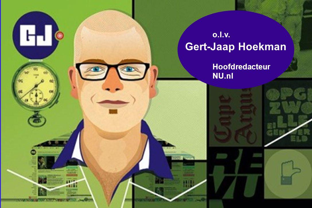 6 o.l.v. Gert-Jaap Hoekman Hoofdredacteur NU.nl