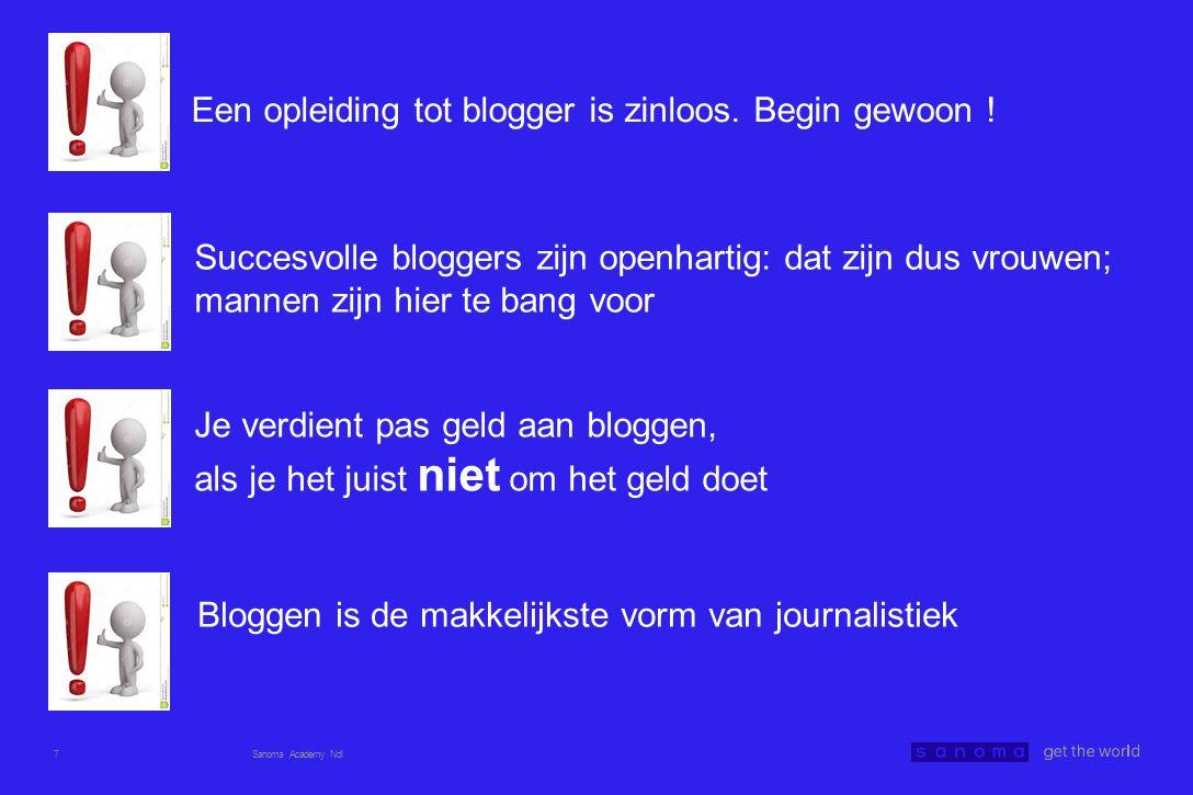 7 Succesvolle bloggers zijn openhartig: dat zijn dus vrouwen; mannen zijn hier te bang voor Je verdient pas geld aan bloggen, als je het juist niet om het geld doet Bloggen is de makkelijkste vorm van journalistiek Een opleiding tot blogger is zinloos.